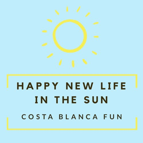 Welcome to Happy New Life In The Sun Costa Blanca Fun